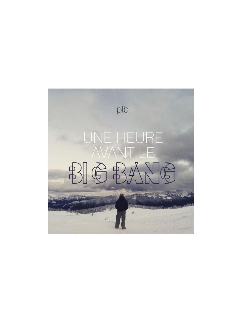 """Album Cd """"PLB"""" - une heure avant le big bang"""