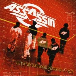 """Album Cd """"Assassin """"-Le futur que nous reserve-t-il ?"""