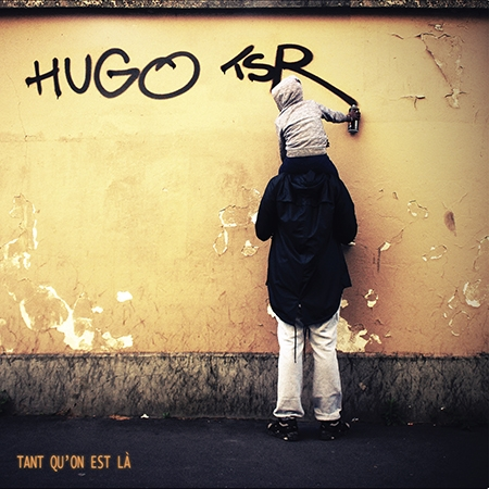 "Album Cd ""Hugo TSR - Tant qu'on est là"""