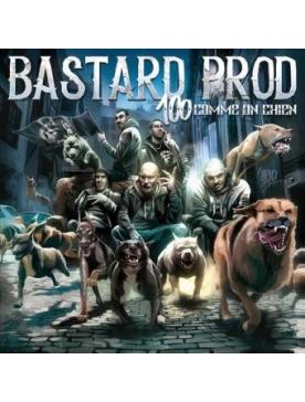 """Album Cd """"Bastard Prod - 100 comme un chien"""