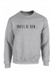 "Sweat ""Partis de rien"" gris"