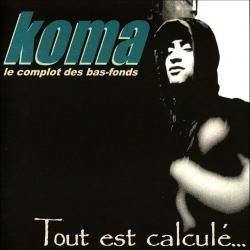 Album cd Koma - Tout est Calculé -