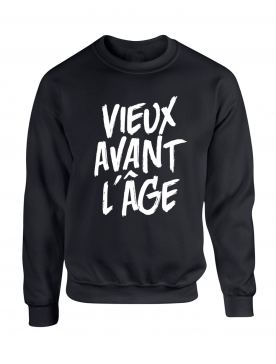"""Sweat Col Rond """"Vieux Avant l'Âge"""" Noir Logo Blanc"""