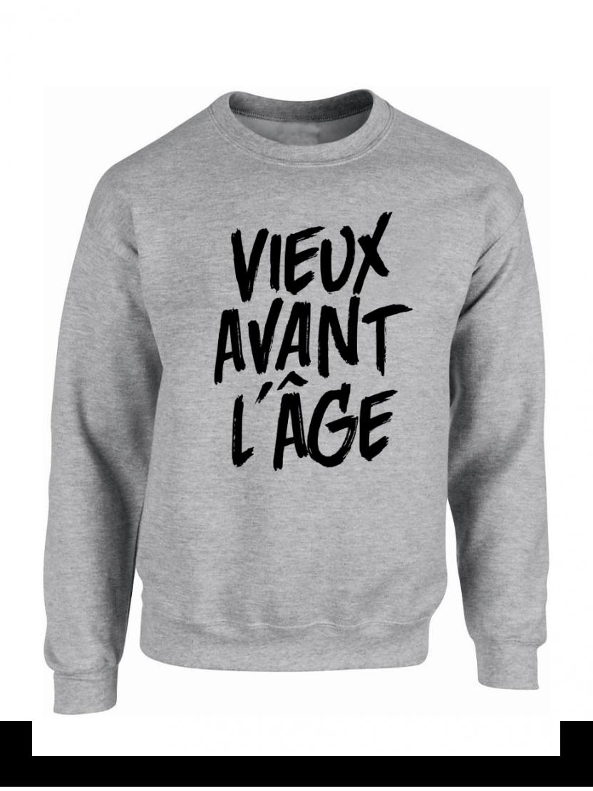 """Sweat """"Vieux Avant l'Âge"""" Gris logo Noir"""