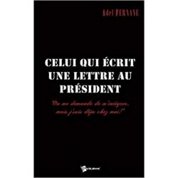 """Livre """"Celui qui ecrit une lettre au president"""" Adel Fernane"""