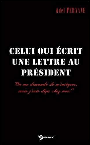 """Livre """"Celui qui ecrit une lettreau president"""" Adel Fernane"""