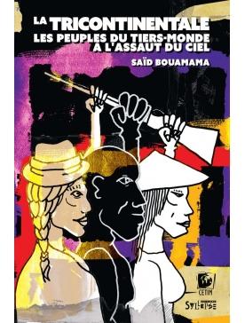Livre - La tricontinentale - Les peuples du tiers mondes Said Bouamama