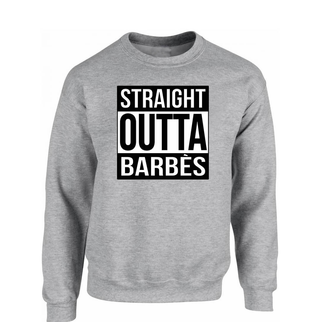 "Sweat ""Straight Outta Barbès"" Gris logo Noir"