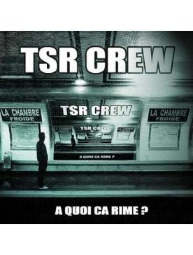 """Album Cd """"TSR Crew """" - A quoi ça rime"""