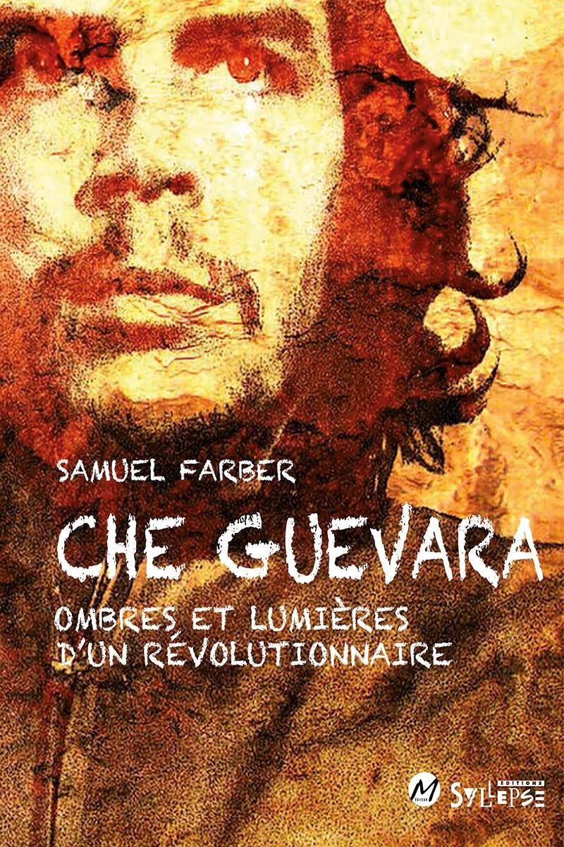 Che Guevarra- ombre et lumiere d'un revolutionnaire