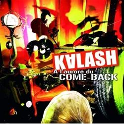 """Album Cd """" Kalash """" - A l'aurore du come-back"""