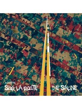 """Album Cd """"AGUIRRE - SUR LA ROUTE DE SALINE"""""""