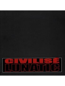 "Maxi vinyl LUNATIC ""Civilisé"""