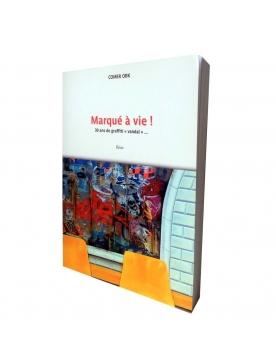 """Livre """"Marqué à vie ! 30 ans de graffiti vandal"""""""