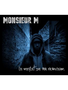 """Album cd Monsieur M - """"Le Reflet de ma noirceur"""""""