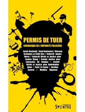"""Livre """"Permis de tuer"""" Chronique de l'impunité policière"""
