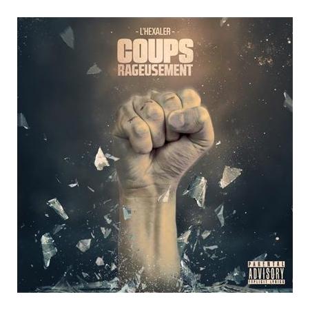 """Album Cd """"L'Hexaler - Coups rageusement"""""""