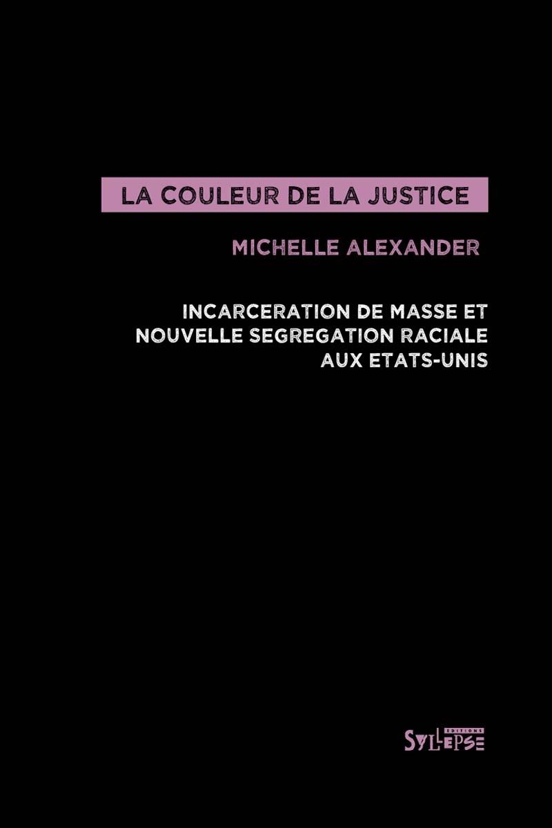 """Livre """"Michelle Alexander - La couleur de la justice"""""""
