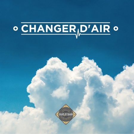 "Album Cd ""Duo D'Gam - Changer d'air"""